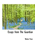 Essays from 'The Guardian', Walter Pater, 1115713582