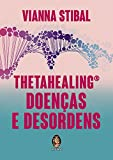 Thetahealing Doenças e Desordens (Em Portuguese do Brasil)
