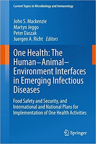One health the human animal environment interfaces in emerging one health the human animal environment interfaces in emerging infectious diseases food safety and security and international and national plans fandeluxe Choice Image