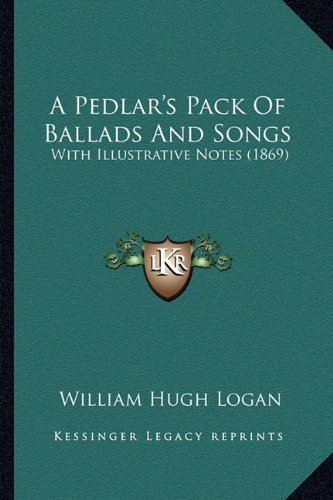 A Pedlar's Pack Of Ballads And Songs: With Illustrative Notes (1869) ebook