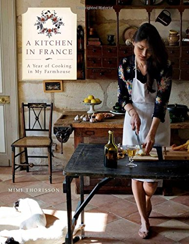 A Kitchen in France: A Year of Cooking in My Farmhouse pdf