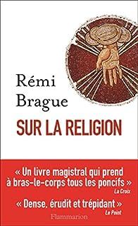 Sur la religion, Brague, Rémi