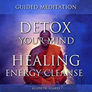 Detox Your Mind: Healing Energy Cleanse