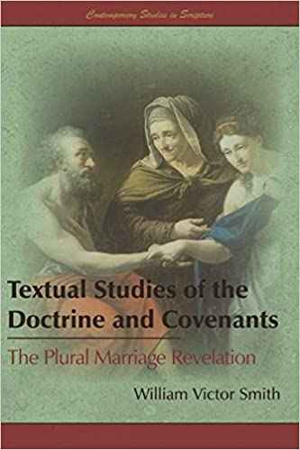 Textual Studies of the Doctrine and Covenants: The Plural Marriage Revelation Contemporary Studies in Scripture: Amazon.es: William Victor Smith: Libros en ...