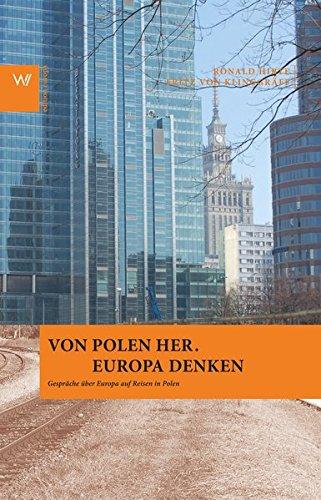 Von Polen her. Europa denken: Gespräche auf Reisen in Polen (Edition Europa) Gebundenes Buch – 17. März 2015 Ronald Hirte Fritz von Klinnggräff 3737402256 Europäische Union