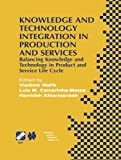 Knowledge and Technology Integration in Production and Services : Balancing Knowledge and Technology in Product and Service Life Cycle, , 1475756321
