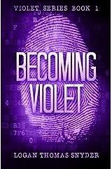 Becoming Violet (Violet Series) (Volume 1) Paperback