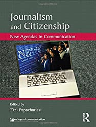 Journalism and Citizenship: New Agendas in Communication (New Agendas in Communication Series)