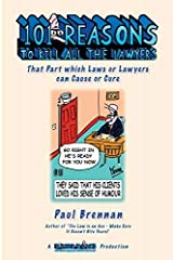 101 Reasons To Kill all the Lawyers: That Part which Laws or Lawyers can Cause or Cure Paperback