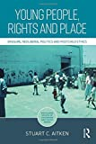 img - for Young People, Rights and Place: Erasure, Neoliberal Politics and Postchild Ethics (Routledge Spaces of Childhood and Youth Series) book / textbook / text book