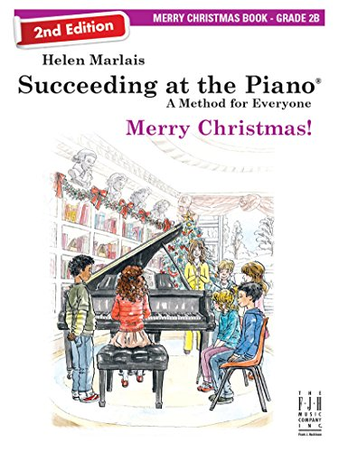 Succeeding at the Piano Merry Christmas Book - Grade 2B (2nd edition) (Piano The Succeeding At Christmas)