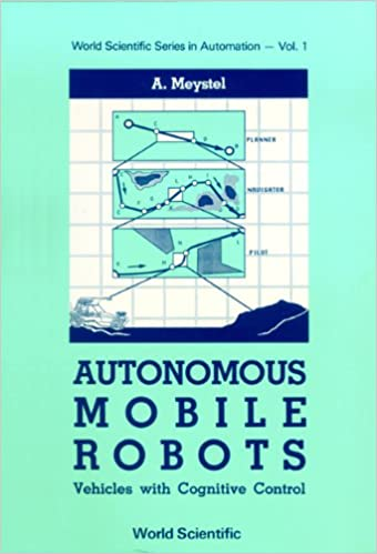 Read Autonomous Mobile Robots: Vehicles With Cognitive Control (Series in Automation, Volume 1) PDF, azw (Kindle), ePub