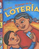 Playing Loteria /El juego de la loteria (Bilingual) (English, Multilingual and Spanish Edition)