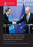 Routledge Handbook on the European Union and International Institutions : Performance, Policy, Power, , 0415539463
