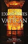 Les exorcistes du Vatican : Chasseurs de diable au 21e siècle par Wilkinson