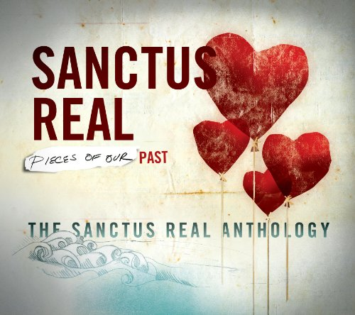Pieces Of Our Past: The Sanctus Real Anthology Album Cover
