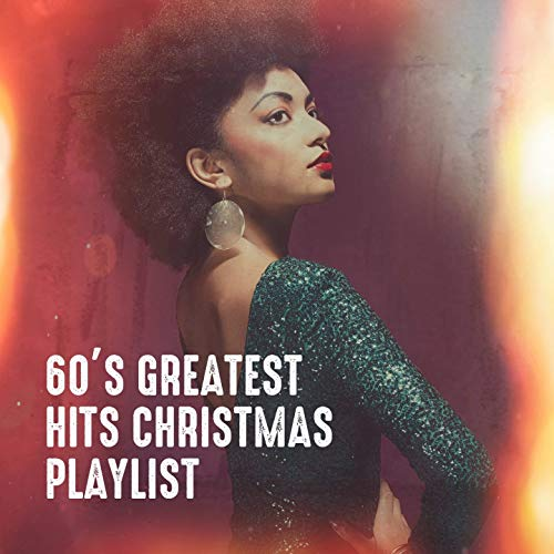 60's Greatest Hits Christmas Playlist