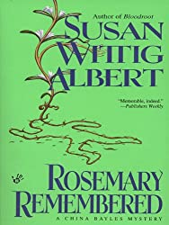 Rosemary Remembered (China Bayles Mystery)