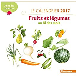 df80cd7cde4 Amazon.fr - Calendrier Fruits et légumes au fil des mois - Vincent  Jeannerot