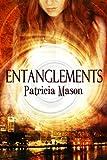 Entanglements (An Urban Fantasy / Paranormal Romance)
