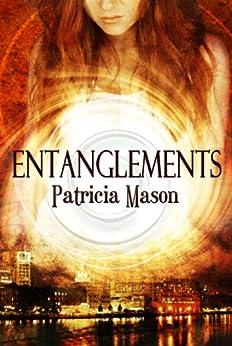 Entanglements (An Urban Fantasy / Paranormal Romance) by [Mason, Patricia]