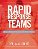 Rapid Response Teams : Proven Strategies for Successful Implementation, Lin, Della M., 1578396948