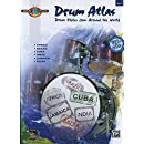 Drum Atlas Complete, Vol 1: Drum Styles from Around the World, Book & CD