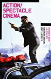 img - for Action/Spectacle Cinema: A Sight and Sound Reader book / textbook / text book