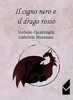 Descargar Torrent En Español Il Cigno Nero E Il Drago Rosso Kindle Puede Leer PDF