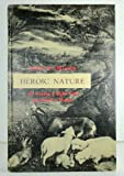 Heroic Nature; Ideal Landscape in English Poetry from Marvell to Thomson, Jeffry B. Spencer, 0810104032