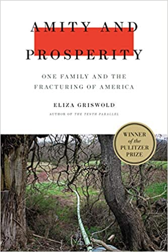 Amity and Prosperity One Family and the Fracturing of America