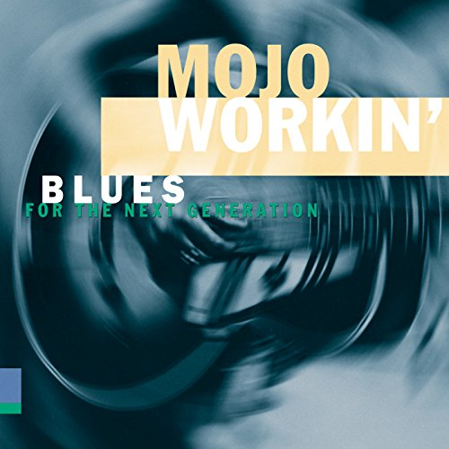 Mojo Workin': Blues For The Ne...