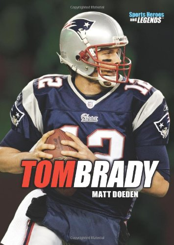 Tom Brady  Sports Heroes And Legends