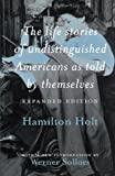 The Life Stories of Undistinguished Americans as