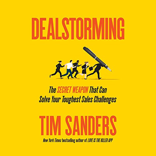 Dealstorming: The Secret Weapon That Can Solve Your Toughest Sales Challenges by Penguin Audio