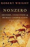 Nonzero: History, Evolution & Human Cooperation: The Logic of Human Destiny