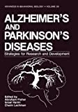 Alzheimer's and Parkinson's Diseases: Strategies for Research and Development (Advances in Behavioral Biology), , 1461292832