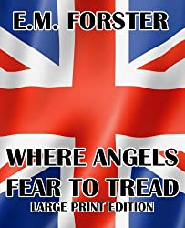 Where Angels Fear to Tread - Large Print Edition