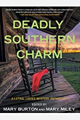 Deadly Southern Charm: A Lethal Ladies Mystery Anthology Kindle Edition