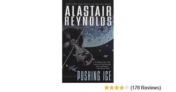 Pushing Ice: Alastair Reynolds: 9780441015023: Amazon com: Books