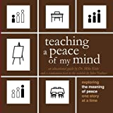 teaching a peace of my mind: exploring the meaning of peace one story at a time