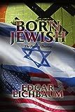 Born Jewish, Edgar Eichbaum, 1436372267
