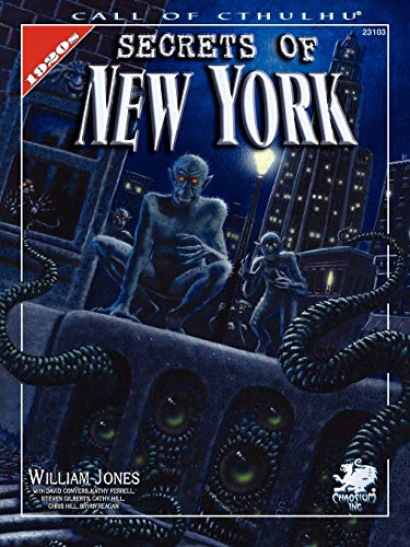 Secrets Of New York: A Mythos Guide to the City That Never Sleeps (Call of Cthulhu Horror Roleplaying)