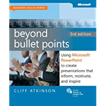 Beyond Bullet Points: Using Microsoft® PowerPoint® to Create Presentations that Inform, Motivate, and Inspire (Business Skills) (English and English Edition)