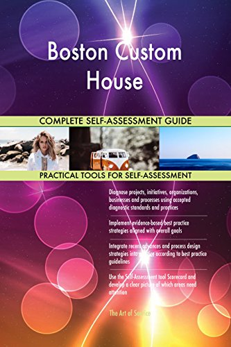 Boston Custom House Toolkit: best-practice templates, step-by-step work plans and maturity diagnostics (House Custom Bostons)