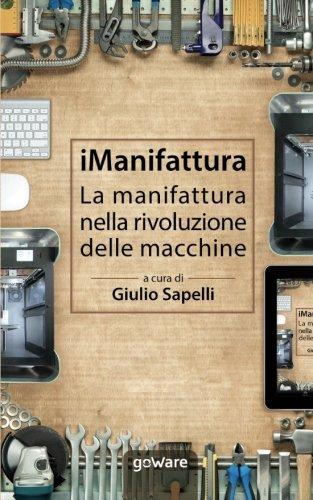 iManifattura. La manifattura nella rivoluzione delle macchine (Pamphlet - goWare) (Italian Edition) PDF