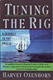 img - for Tuning the Rig: a Journey to...Arctic book / textbook / text book