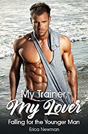 My Trainer, My Lover: Falling for the Younger Man