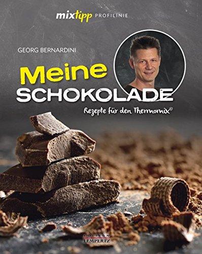 mixtipp Profilinie Meine Schokolade: Rezepte für den Thermomix (Kochen mit dem Thermomix)