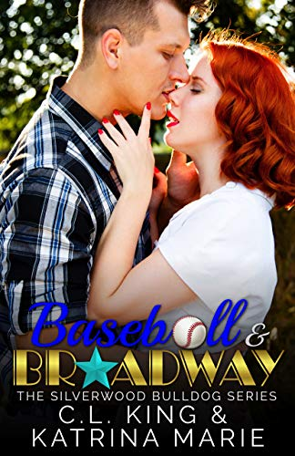 Baseball & Broadway (Silverwood Bulldogs Book 1)